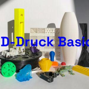 3D Druck Basics